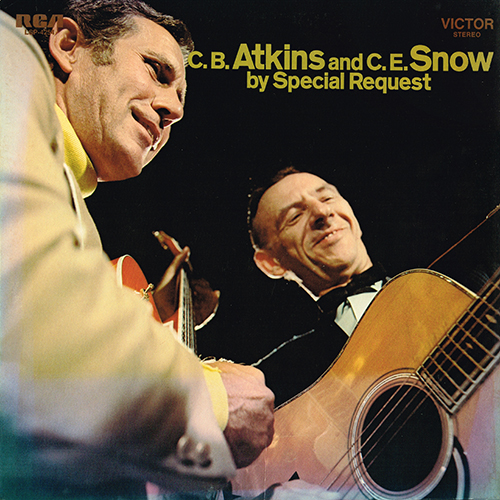 Chet Atkins - C.B. Atkins And C.E. Snow By Special Request (With Hank Snow) (RCA LSP-4254) (1970)