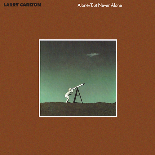 Larry Carlton - Alone/But Never Alone (MCA-5689) (1986)