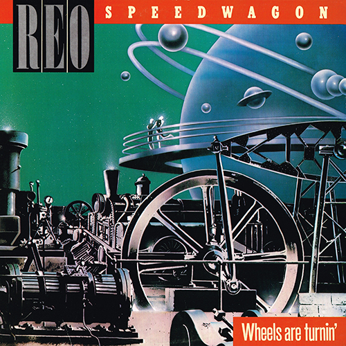 REO Speedwagon - Wheels Are Turnin' (Epic QE 39593) (1984)
