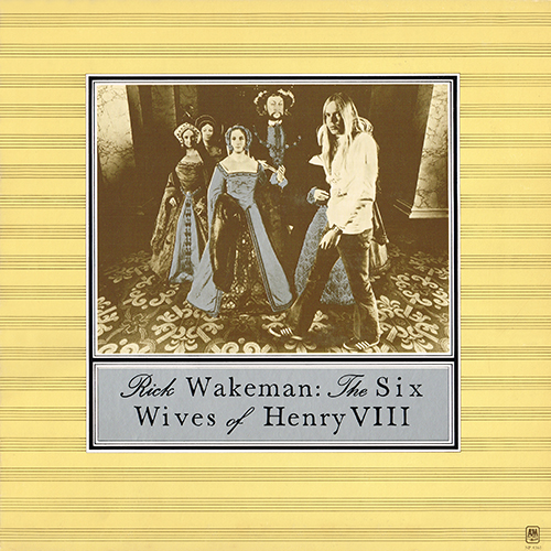 Rick Wakeman 1973 The Six Wives Of Henry VIII (A&M SP 4361)