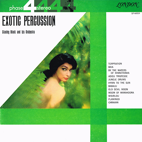 Stanley Black - Exotic Percussion (London Phase 4 SP 44004) (1961)