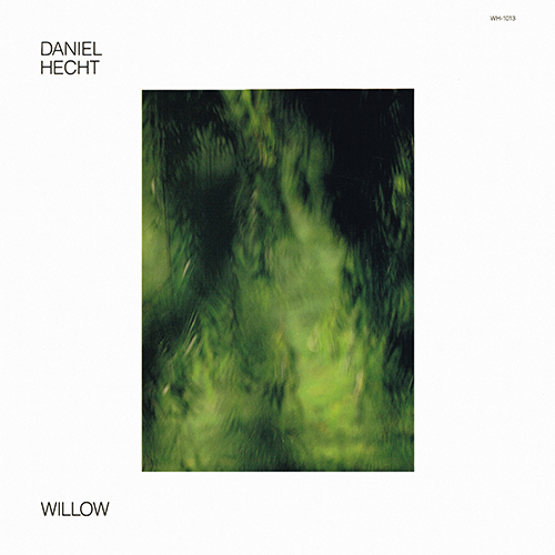 Daniel Hecht - Willow (Windham Hill WH-1013) (1980)
