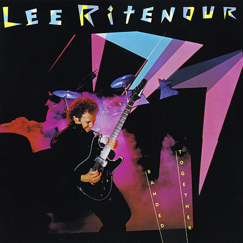 Lee Ritenour: Banded Together (1984)